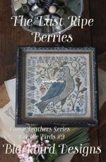 Blackbird Designs Loose Feathers Series - For the Birds #9 The Last Ripe Berries