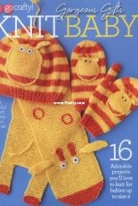 Go Crafty! Gorgeous Gifts. Knit Baby -2011