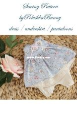 Dress, Underskirt, Pantaloons Sewing Pattern by Polushka Bunny