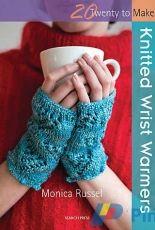 Knitted Wrist Warmers (Twenty to Make) by Monika Russel-2014