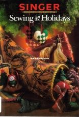 Singer Sewing for the Holidays - Zoe A. Graul