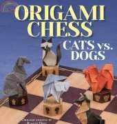 Origami Chess Cats vs. Dogs/Roman Diaz