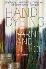 Hand Dyeing Yarn and Fleece by Gail Callahan