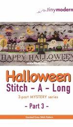 Tiny Modernist - Halloween Stitch A Long Club - Part 3 Mystery Series 2017