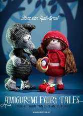 Tessa van Riet ernst- Amigurumi Fairy Tales- Crochet Your Own Enchanted Forest - English