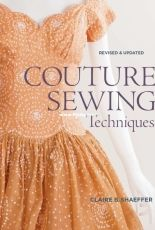 Couture Sewing Techniques by Claire B. Schaeffer