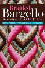 Braided Bargello Quilts by Ruth Ann Berry