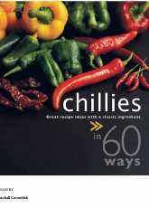 Chillies in 60 Ways: Great Recipe Ideas with a Classic Ingredient-Sylvy Soh