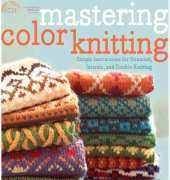 Mastering Color Knitting -Melissa Leapman- Potter Craft