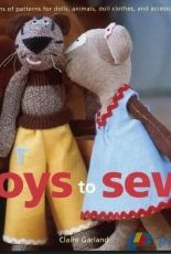Toys to Sew-25 Cuddly Projects to Love by Claire Garland-2006