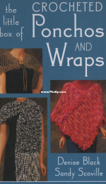 The Little Box of Crocheted Ponchos And Wraps - Black D. & Scoville S. -  2006