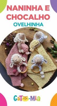 Gato mia crochetaria - Caroline Schossler - Little sheep Lovey and rattle - Naninha e chocalho  Ovelhinha - Portuguese