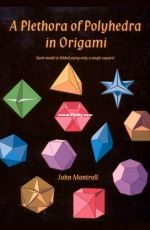 A Plethora Of Polyhedra In Origami - John Montroll