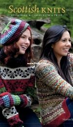 Scottish Knits: Colorwork & Cables with a Twist by Martin Storey