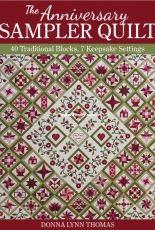 The Anniversary Sampler Quilt 40 Traditional Blocks, 7 Keepsake Settings