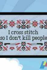 CloudsFactory - Quotes - I Cross Stitch So I Don't Kill People