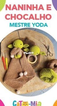 Gato mia crochetaria - Caroline Schossler - Master Yoda Lovey and rattle - Naninha e chocalho Mestre Yoda - Portuguese