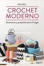Molla Mills- Crochet moderno: Accesorios y proyectos para el hogar- SPANISH