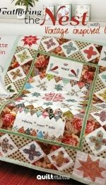 Quiltmania Inc - Feathering the Nest with Vintage Inspired Quilts by Brigitte Giblin